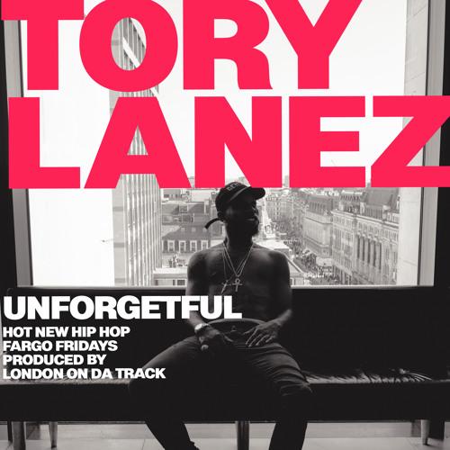 ToryLanez UNFORGETFUL (PROD . LONDON ON DA TRACK) soundcloudhot