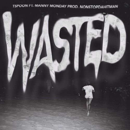 Wasted Ft. Manny Monday