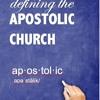 Defining The Apostolic Church 1