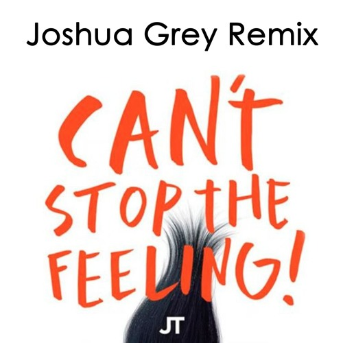 Justin Timberlake - Cant Stop The Feeling (Joshua Grey Remix)