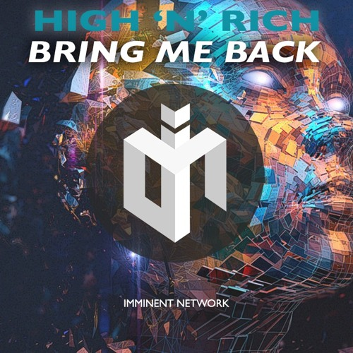High 'n' Rich - Bring Me Back (Original Mix)