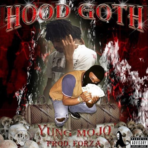 YUNG MOJO X FORZA - HOOD GOTH Ep