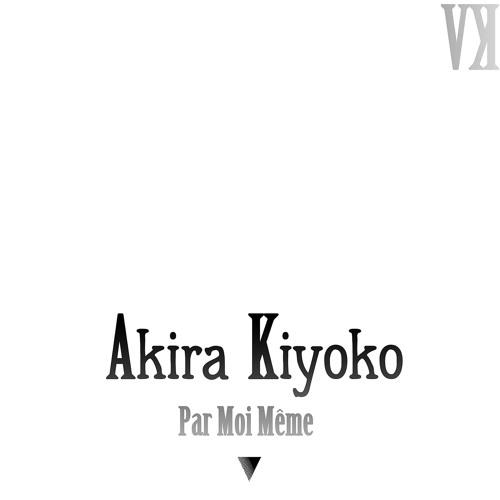 artworks 000161691880 pc7r16 t500x500 akira kiyoko par moi même by dawn of light free listening on
