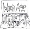 1. WHITE AXE- Men Used To Dance