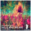 Dash Berlin & Syzz - This Is Who We Are (Dj#an5 Remix)
