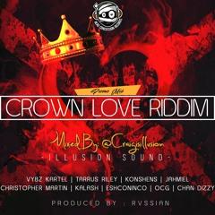 CROWN LOVE RIDDIM PROMO MIX [@CRAIGISILLUSION]