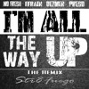 All The Way Up- Str8 Fuego Remix