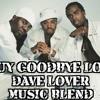 GUY GOODBYE LOVE BLEND  DAVELOVERMUSIC