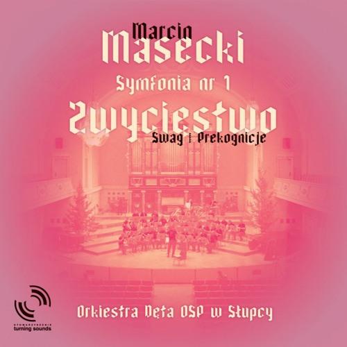 """Marcin Masecki. Symfonia Nr 1 """"Zwycięstwo"""" (2013) na pianino i orkiestrę dętą: Zakończenie"""