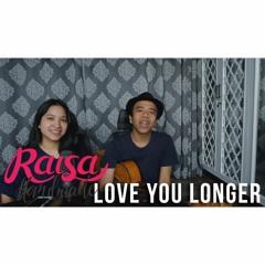 Raisa6690 (Handmade) - Love You Longer (Acoustic Live Cover) with @Sheilanandara