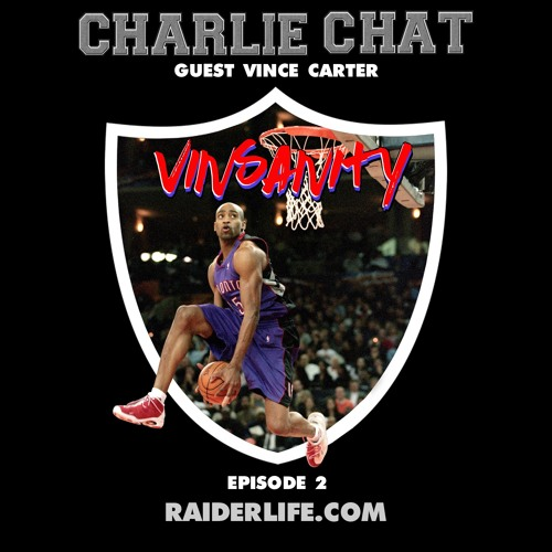 Charlie Chat #2 | NBA Legend Vince Carter Special Guest