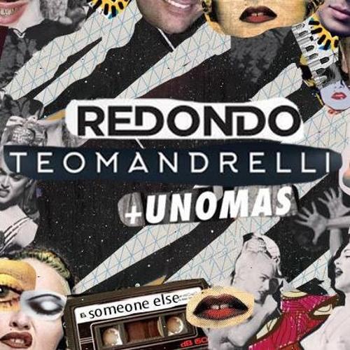 Redondo Vs Teo Mandrelli & Unomas - Someone Else (Extended Mix) [FREE DOWNLOAD]
