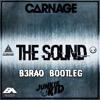 Carnage & Junkie Kid - The Sound (B3RAO Flip) [BUY = FREE DL]
