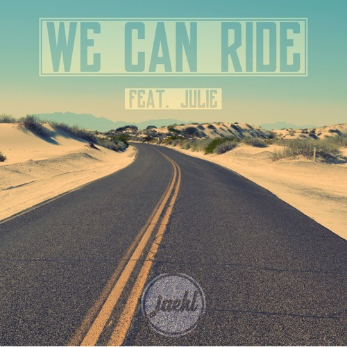 Jaehl Ft. Julie - We Can Ride (SNG Mix)