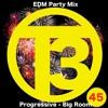 DJ T3 EDM Mix Vol 45 (Progressive - Bounce - Big Room)