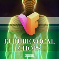 FUTURE VOCAL CHOPS (Free Sample Pack)