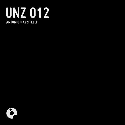 UNZ012 : Antonio Mazzitelli - UNZ 012 (Original Mix)