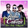 120bpm Chino Y Nacho Andas En Mi Cabeza Ft Daddy Yankee Remixdjlr Mp3