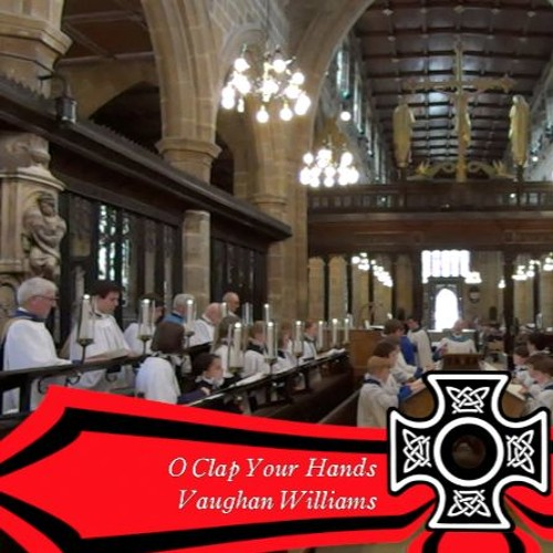 O Clap Your Hands, Vaughan Williams - Wakefield Cathedral Choir