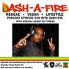 EP #28 W/ DJ FYNESS HOSTED BY DASH EYE-REGGAE & VEGAN PODCAST1