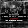 A$AP Rocky - Wild for the Night (Dog Blood Remix) [Lets Be Friends Re-Amp]
