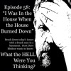 Episode 58 When The House Burned Down