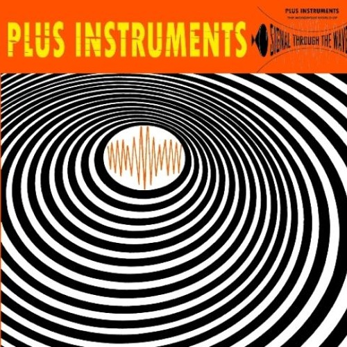 Signal Through The Waves - Plus Instruments (excerpts)