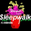 SLEEPWALK REMIX - Mateo Sun x Steven King Prod. XANAXFANCLUB mp3