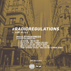 #RegulatedRundown 009 // #RadioRegulations w. Lué:B - Radar Radio