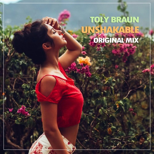 Toly Braun - Unshakable (Radio Cut Version)| OUT NOW on Crumpled Music