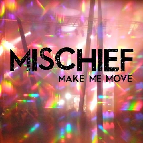 Mischief - Make Me Move