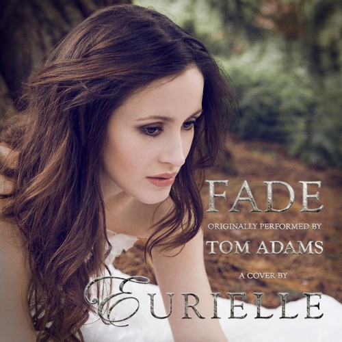 Eurielle - Fade (Cover Song Preview - Original By Tom Adams)