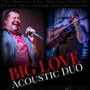 Big Love Acoustic Duo - Chicken Fried (Zac Brown Band Cover) (4 - 22 - 16)