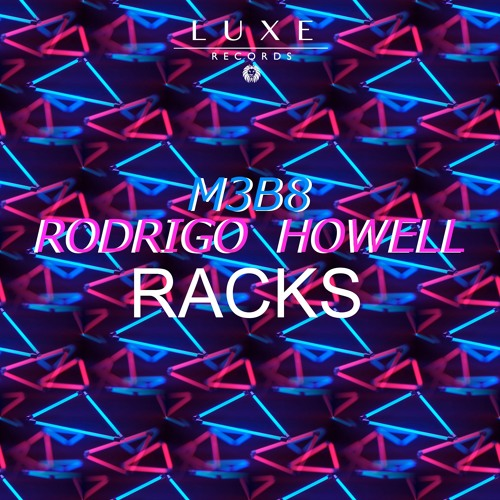 M3B8, Rodrigo Howell - Racks (Original Mix)