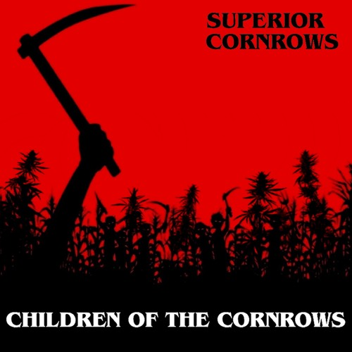 Superior Cornrows - Children of the Cornrows E.P  **PREVIEW** - OUT NOW ON OFF ME NUT RECORDS