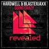 Hardwell & Blasterjaxx - Going Crazy (Hardwell @ Ultra 2016)