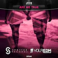 Jyye - Are We True