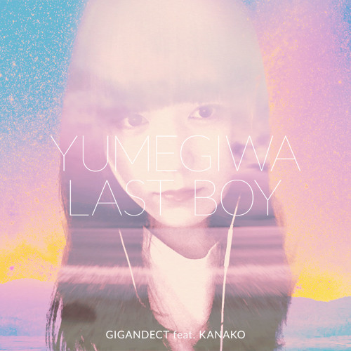 Free Download Yumegiwa Last Boy Gigandect Feat Kanako By