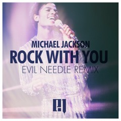MJ - Rock With You (Evil Needle Remix)