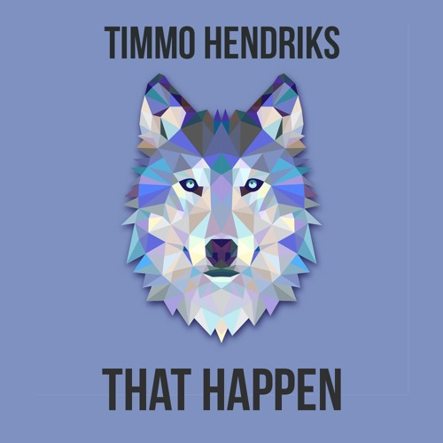 Timmo Hendriks - That Happen (Original Mix)