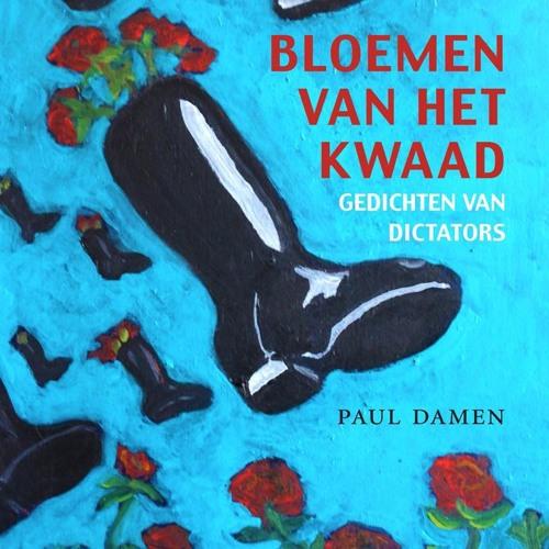 Paul Damen over Bloemen van het kwaad, gedichten van dictators