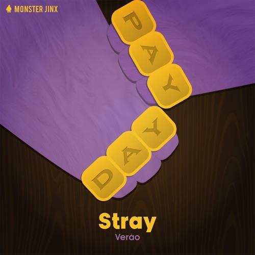[PAYDAY 09] Stray -  Verão