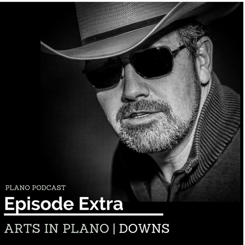 Episode 2 David Downs | Arts In Plano Extra