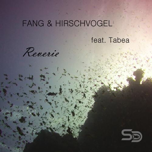 Fang & Hirschvogel feat. Tabea - Reverie