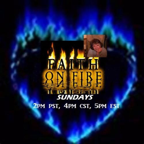 FAITH ON FIRE 5 8 16