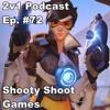 Ep. #72 - Shooty Shoot Games