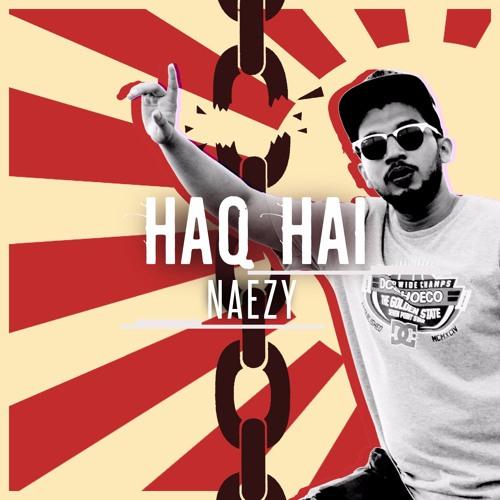 Naezy - Haq Hai(Prod. By Sez)