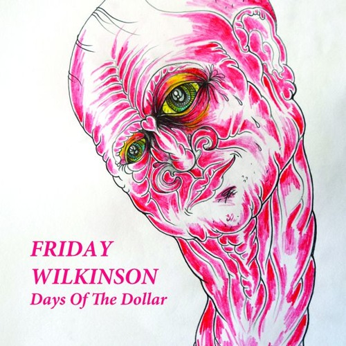 Friday Wilkinson - Days Of The Dollar