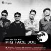 IOS [APR IV 2016] Pig Face Joe - Now We Start