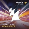 Suspect 44 - Headlights [OUT NOW]
